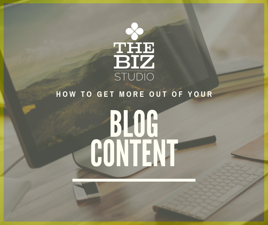 How to get more out of your blog content.png