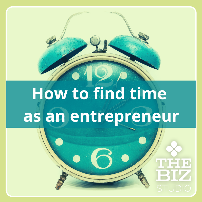 How to find time as an entrepreneur