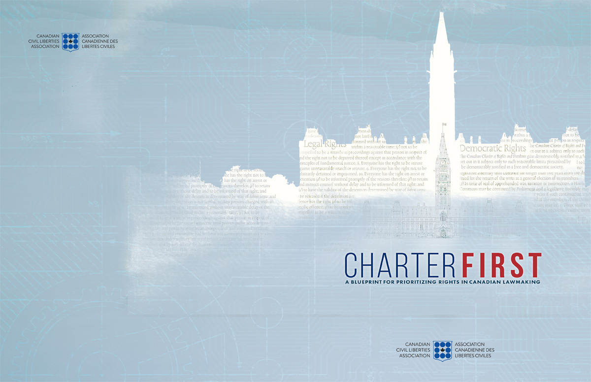 CHARTER FIRST: A Blueprint for Prioritizing Rights in Canadian Lawmaking (September 2016), front and back cover.