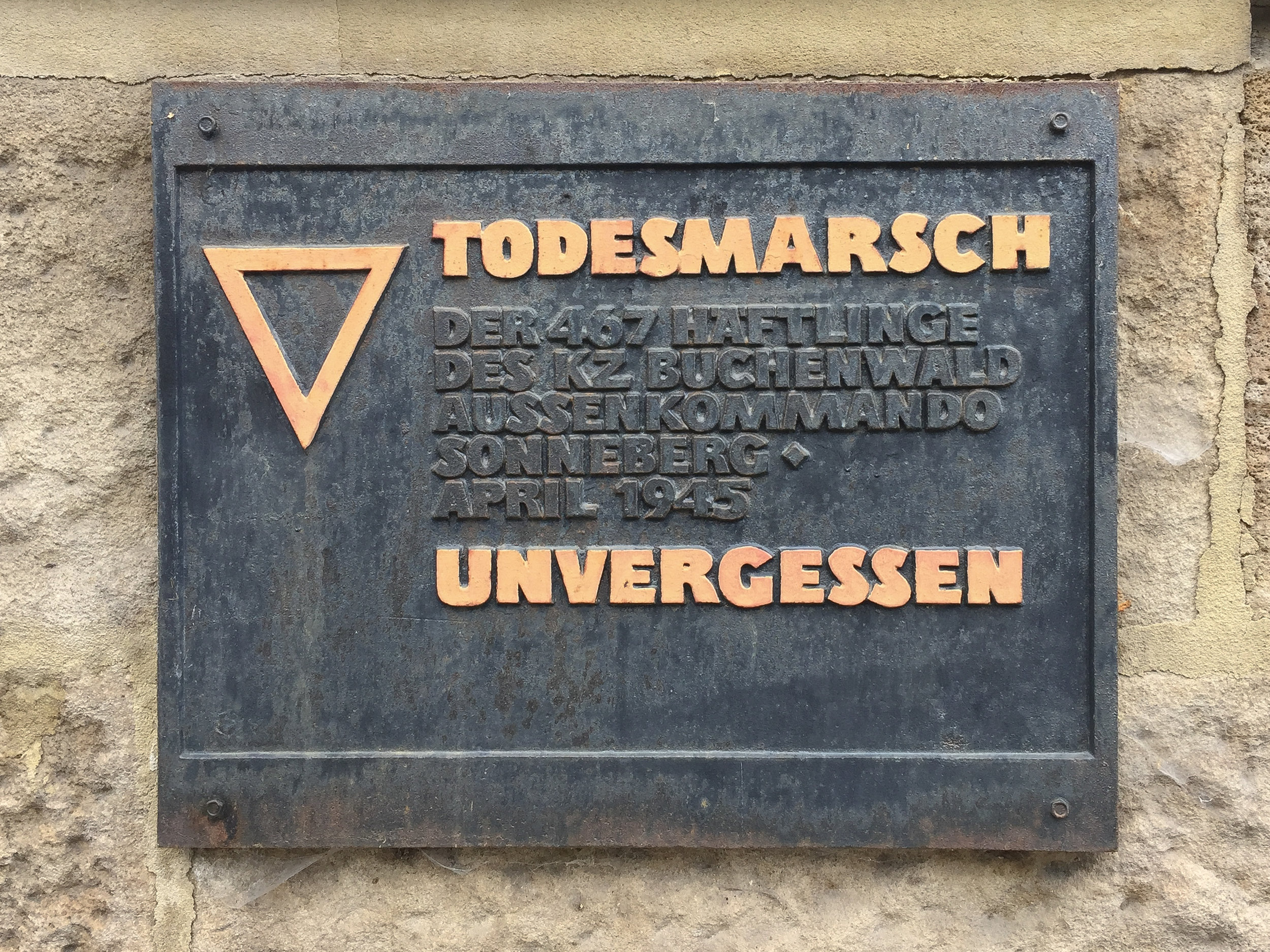 "Todesmarsch - This plaque recalls the ""death march"" for 467 prisoners from Sonneberg Germany:Death March The 467 prisoners of the KZ Buchenwald sub-camp Sonneberg.Unforgotten"