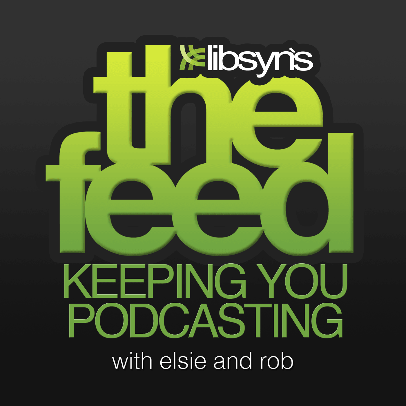 The Feed: The Official Libsyn Podcast