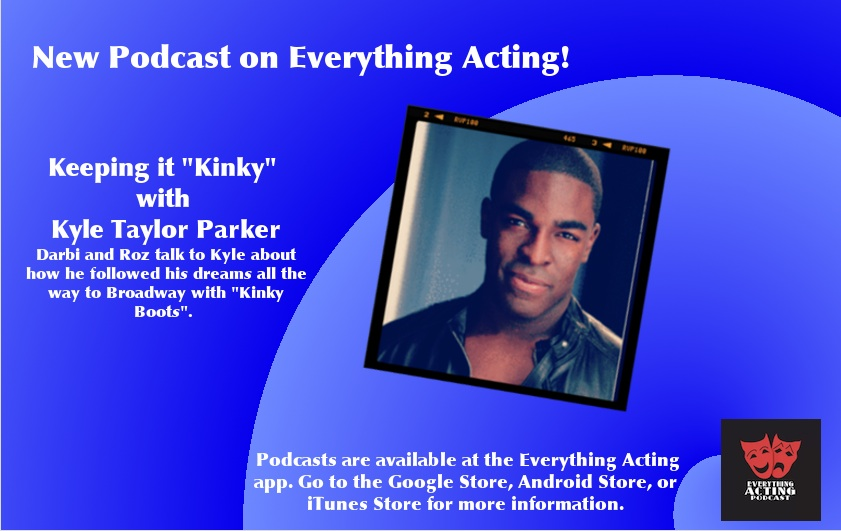 "New podcast featuring Roz, Darbi, and Kyle Taylor Parker of ""Kinky Boots"""