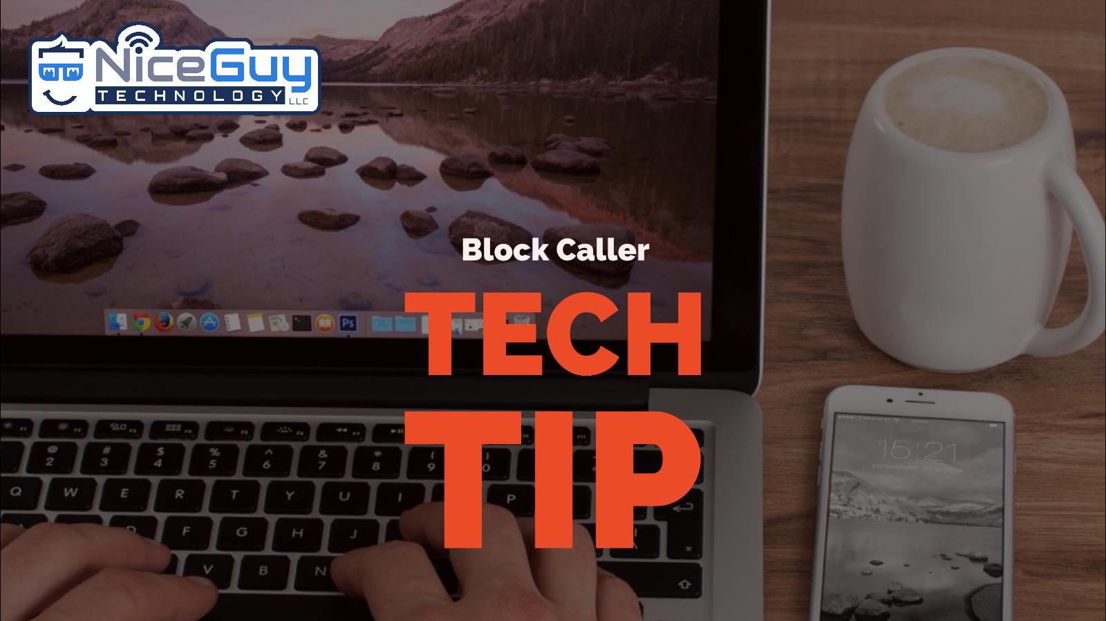 NiceGuyTechnologyLLC-TechTip-BlockCaller