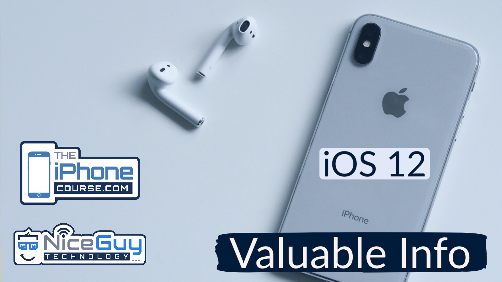 Nice Guy Technology LLC - Valuable Info - iOS 12 Overview.jpg