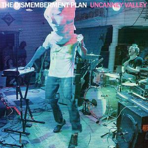dismemberment_plan_uncanny_valley.jpg