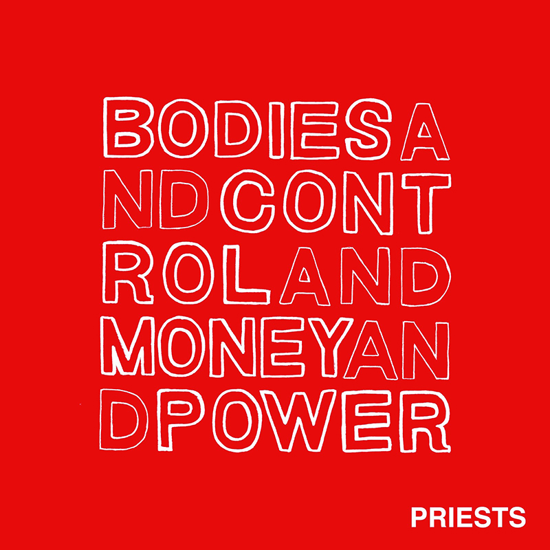 Priests   Bodies and Control and Money and Power      KEVIN: Stream It PAUL: Stream It SUZIE: Stream It    Listen on:  Rdio  |  Spotify