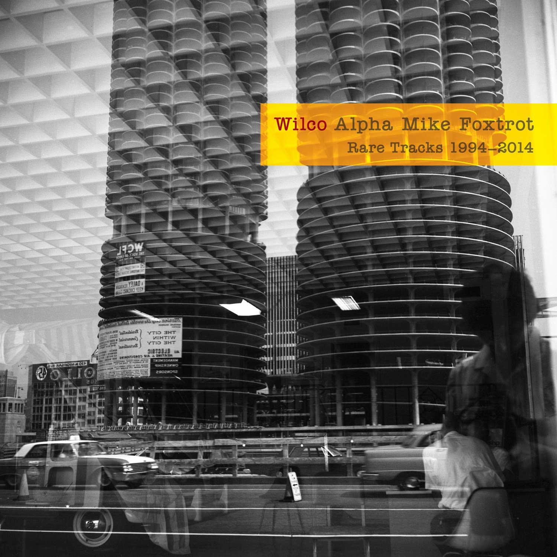 WILCO  Alpha Mike Foxtrot: Rare Tracks 1994-2014