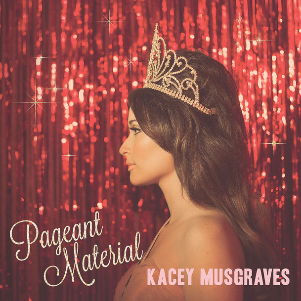 Pagent Material  Kacey Musgraves  Kevin: Buy It Paul: Buy It Patrick: Pass   Official Site  |  Facebook  |  Twitter