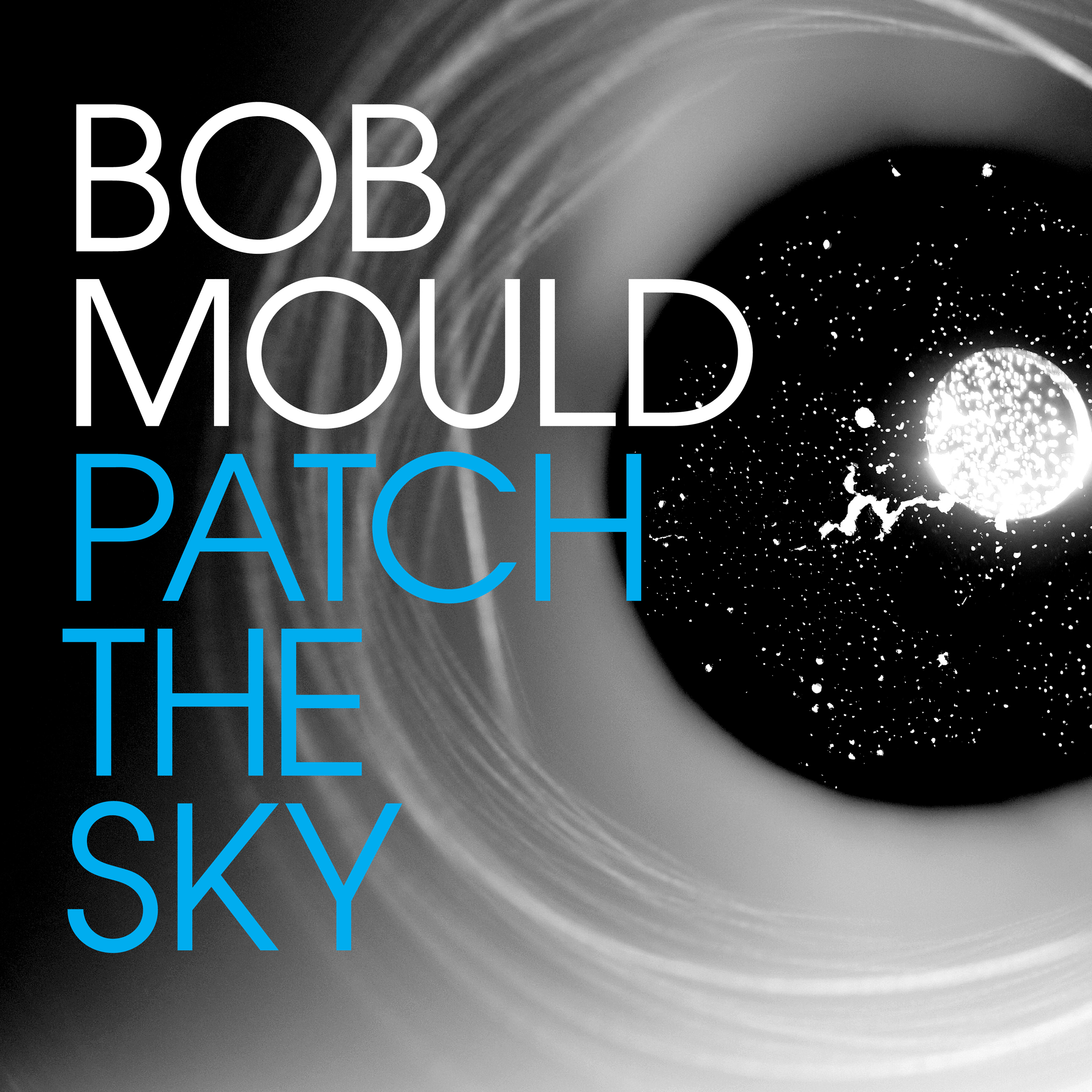 Patch The Sky  Bob Mould   Kevin: Stream It Paul: Buy It Patrick: Stream It Eduardo: Stream It   Official Site  |  Facebook  |  Twitter  |  Spotify