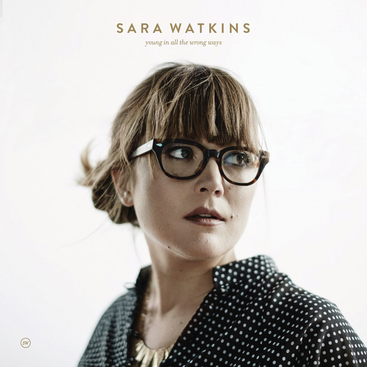 Young In All The Wrong Ways  Sara Watkins   LINKS  Official Site   Facebook   Twitter   Instagram    LISTEN ON   Spotify   Apple Music