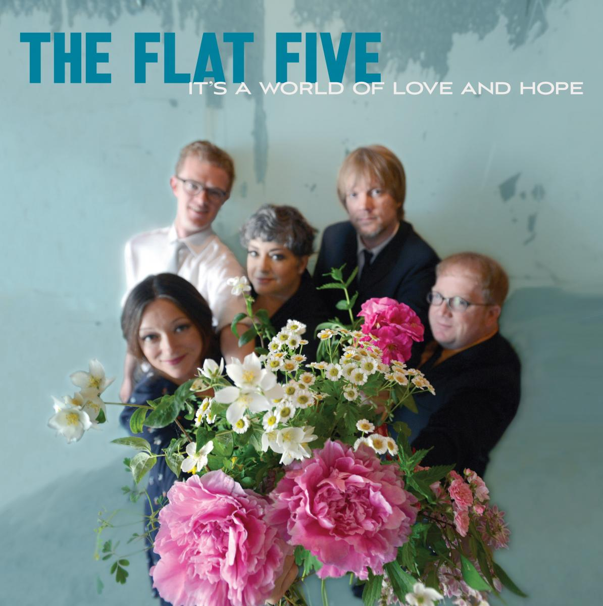 It's A World Of Love And Hope  The Flat Five  Kevin: Buy It Patrick: Stream It Eduardo: Stream It   LINKS  Official Site   Facebook   Twitter   Instagram   LISTEN ON  Spotify   Apple Music
