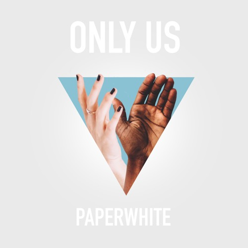 """Paperwhite Track: """"Only Us""""    LINKS   Official Site   Facebook   Twitter   Instagram    LISTEN ON   Spotify   Apple Music"""