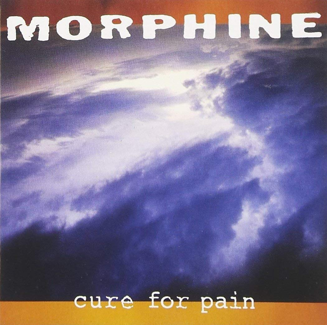Cure For PainMorphine - LINKSWikipediaVapors Of MorphineLISTEN ONSpotify Apple Music