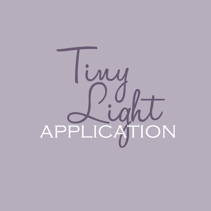 Click the above box to fill out a Tiny Light Application form for your child.