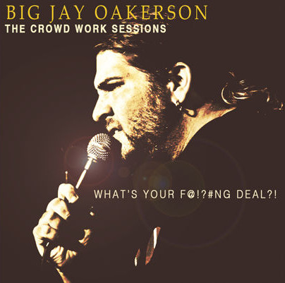 big-jay-oakerson_crowd-work-sessions_pri.jpg
