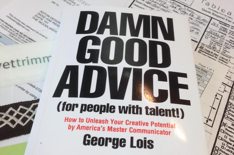 ARTICLE: D*mn Good Advice: Buy The Book, ' D*mn Good Advice', by George Lois