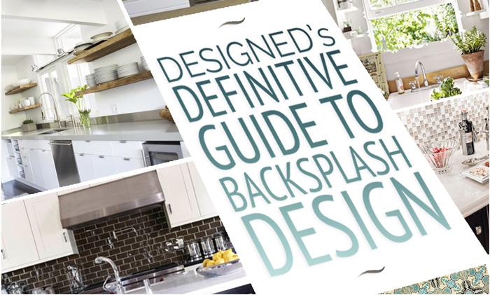 ARTICLE: The Definitive Guide To Kitchen / Bathroom Backsplash Design