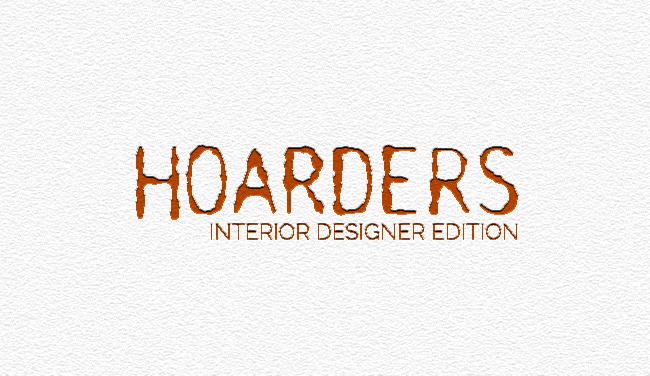 ARTICLE: Hoarders   Interior Designer Edition