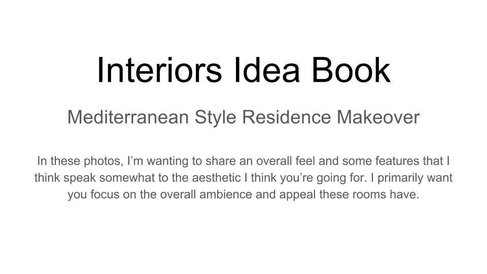 Mediterranean Style Residence Makeover Idea Book.jpg