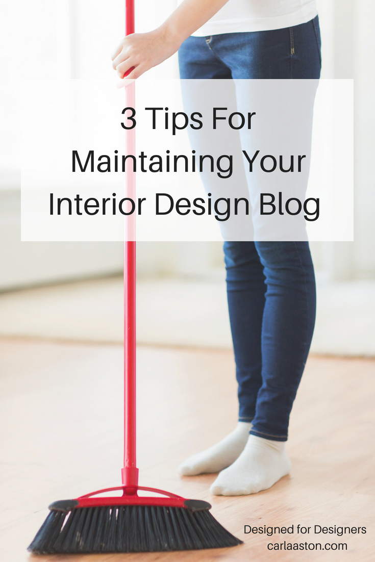 3 Tips For Maintaining Your Interior Design Blog