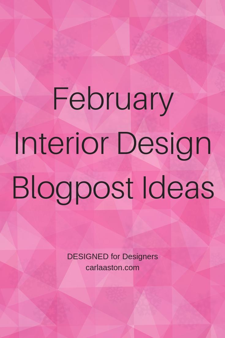 February Interior Design Blogpost Ideas