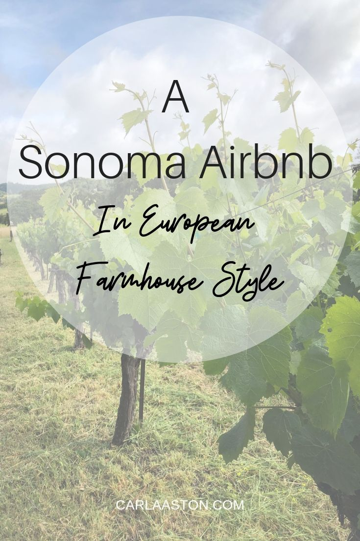 This Sonoma Airbnb was really the perfect place to stay with charm and a simple, rustic, European ambience. You will love it too! #airbnb #winecountry
