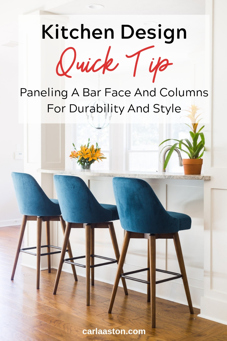 Paneling The Bar Face And Columns For Durability And Style - Kitchen Design Quick Tip | Carla Aston, Designer #kitchendesign #kitchenbar #paneling