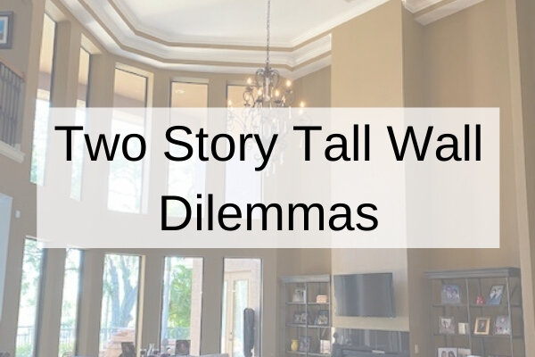 How To Decorate A Tall 2 Story Wall More Tall Wall Dilemmas Designed