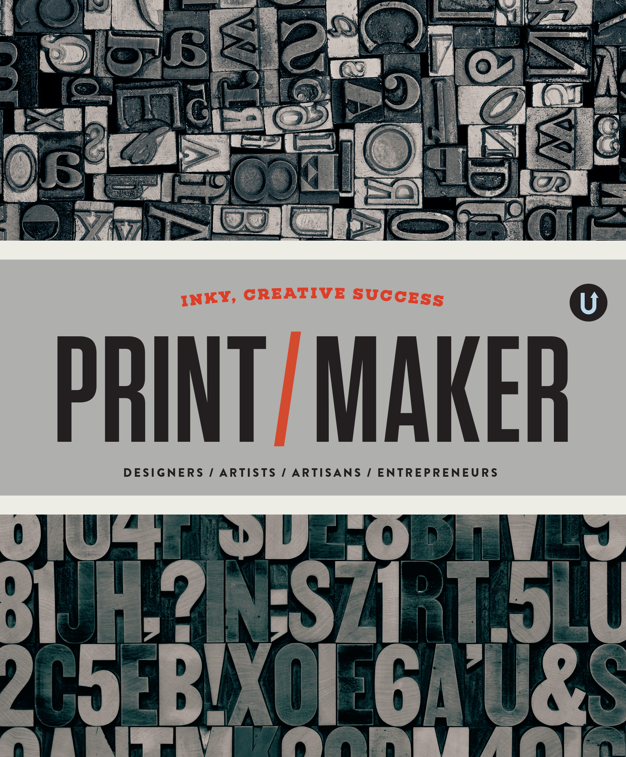 OUR NEWEST BOOK! PRINT/MAKER  This  368-page book  features profiles of 48 designers, artists, artisans and entrepreneurs who make things with print. It has a dust jacket that can be folded to reveal one of four designs. Or you can use the dust jacket as gift wrap, collage or for another creative project.