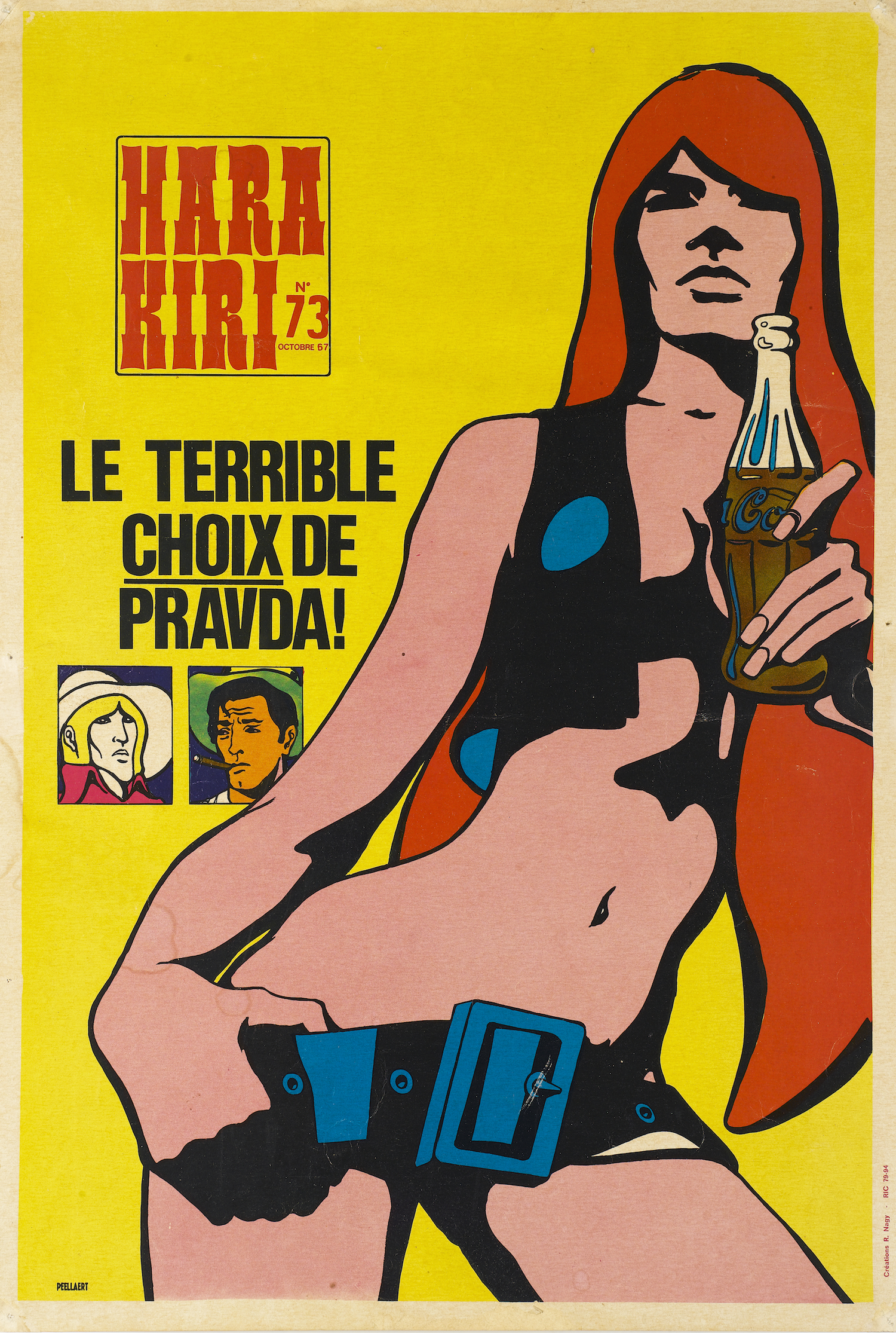 "It was François Cavanna who invited Peellaert to create a recurring comic in the pages of  Hara-Kiri . The artist created Pravda, an iconic heroine modeled after Françoise Hardy. Here, Pravda is featured on a poster advertising the October 1967 issue of the counter-cultural publication. This is the first known occurrence of the famous ""Pravda with Coca-Cola"" image."