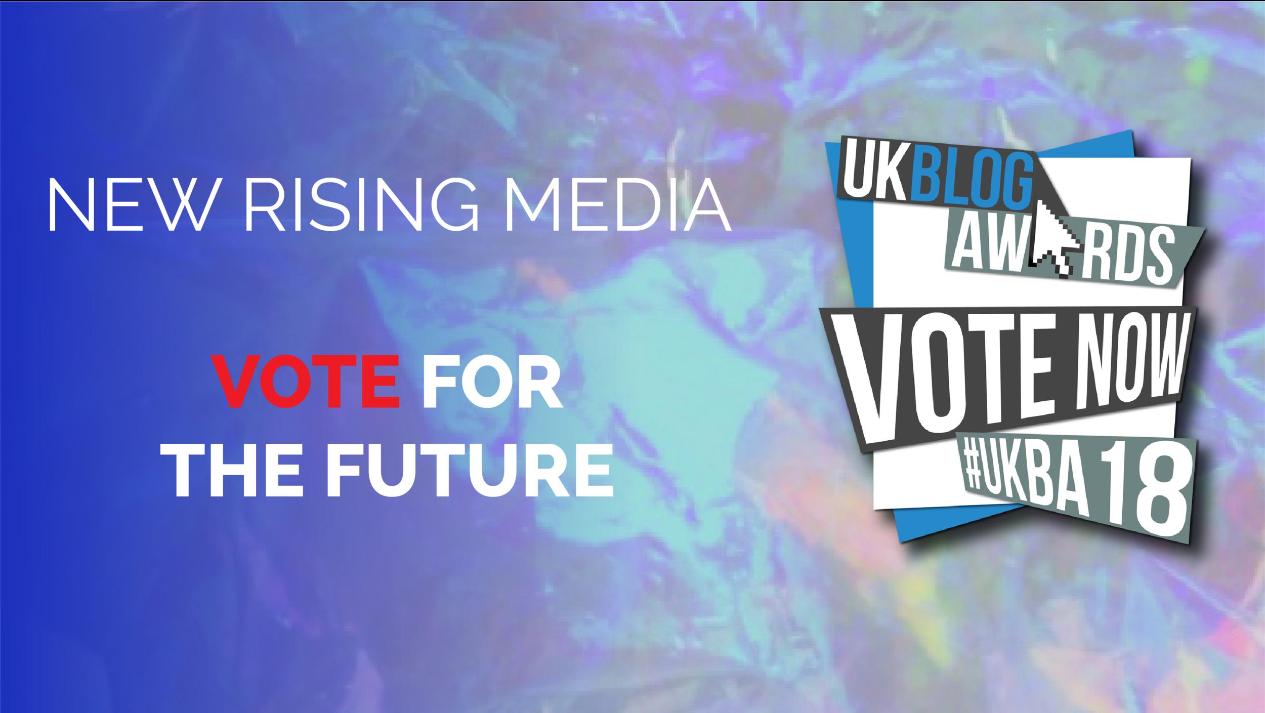 vote for new rising media uk blog awards 2018