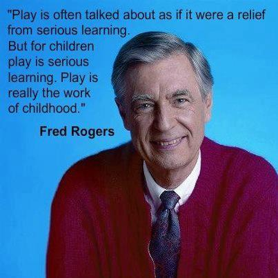 Play is a child's work.