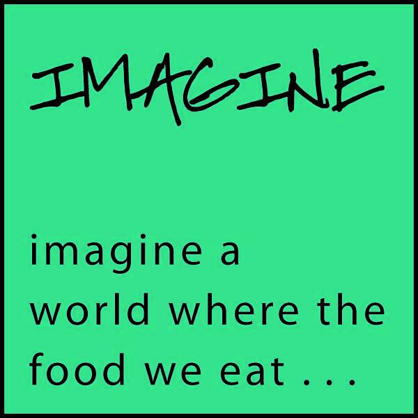 imagine.a.world.where.the.food.we.eat-01.jpg
