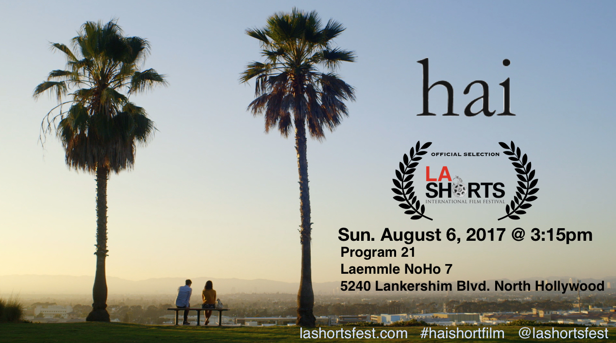 Hai will be in LA international shorts fest on August.    Sunday August 6 at 3:15pm - Program 21    Laemmle Noho 7    5240 Lankersheim Blvd. North Hollywood   Tickets are on sale NOW: direct link   https://www.laemmle.com/theaters/purchase/23/5089494?replace=