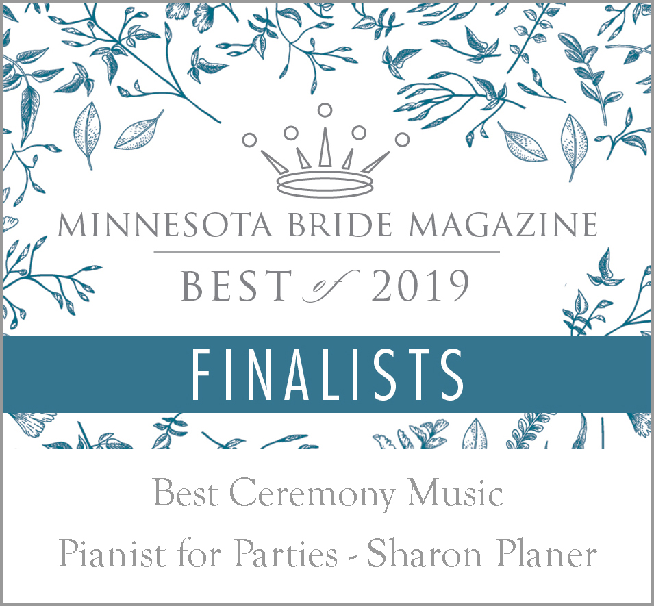 Pianist for Parties Sharon Planer was selected as one of three finalists for Best Ceremony Music at Minnesota Bride Magazine.