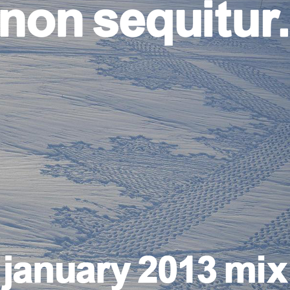 january mix 2013 non sequitur epr soundcloud dj