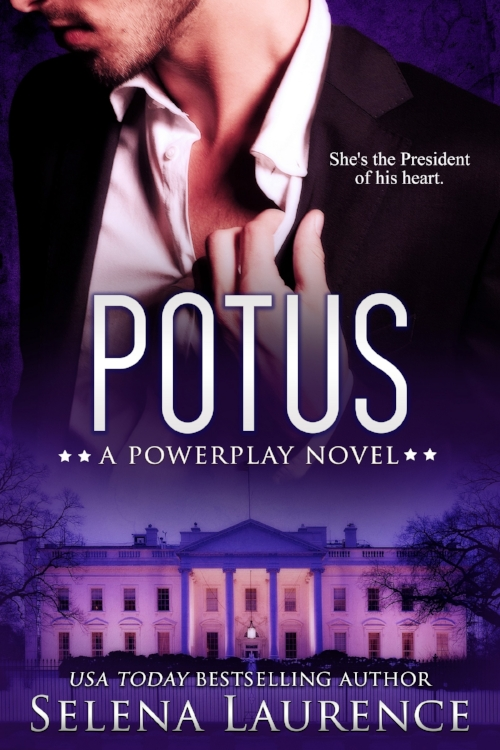 POTUS: A Powerplay Novel by Selena Laurence