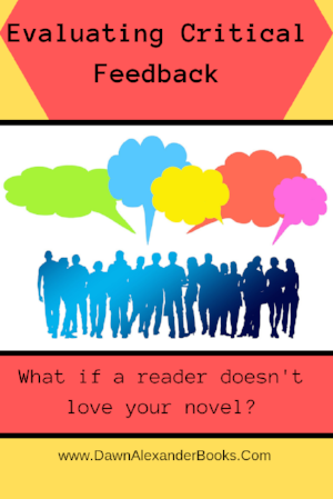 Evaluating Critical Feedback. What if a reader doesn't love your novel?