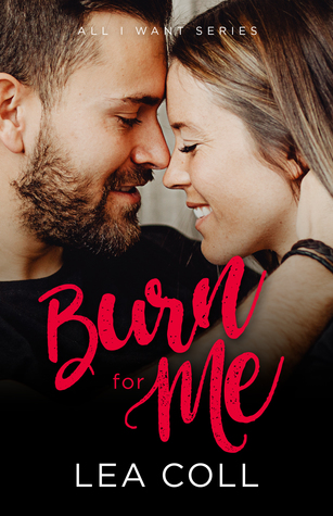 Burn for Me by Lea Coll