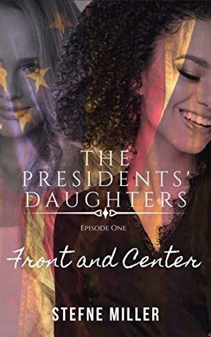 The Presidents' Daughters Episode One: Front and Center