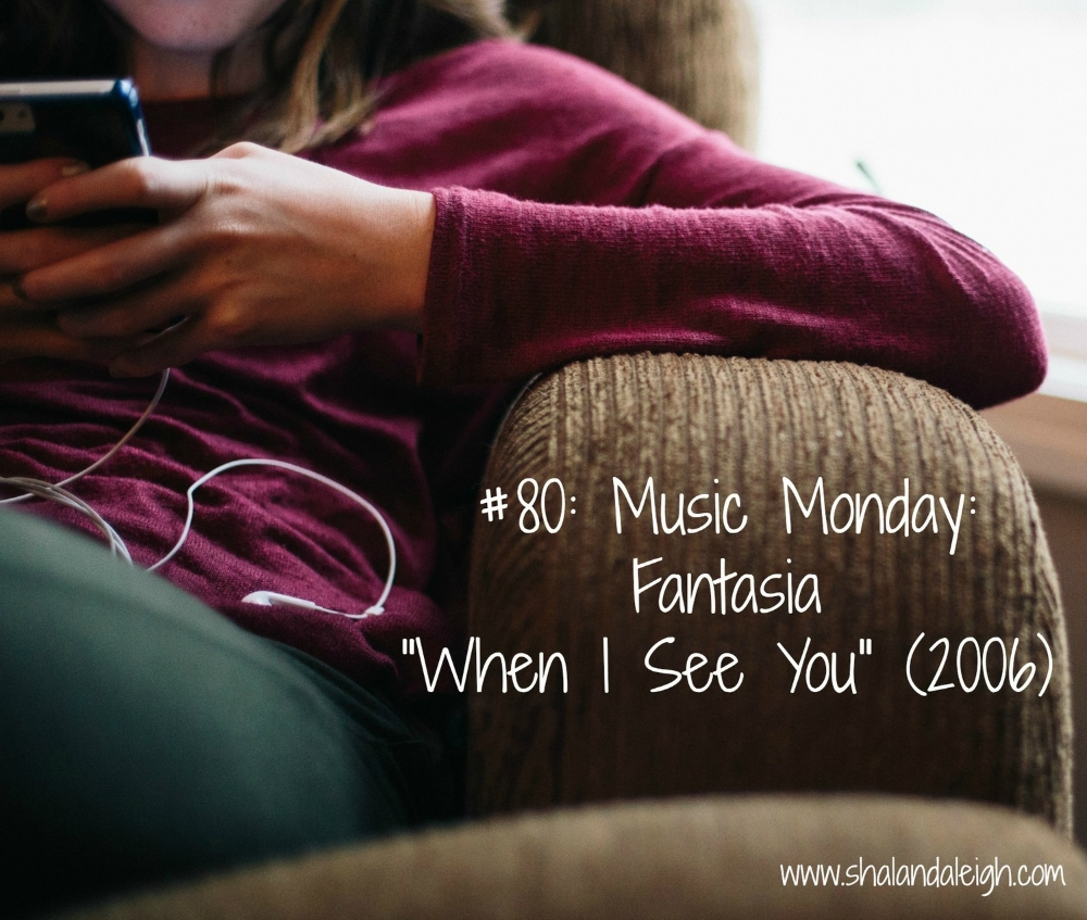 #80 Music Monday Fantasia When I See You (2006).jpg