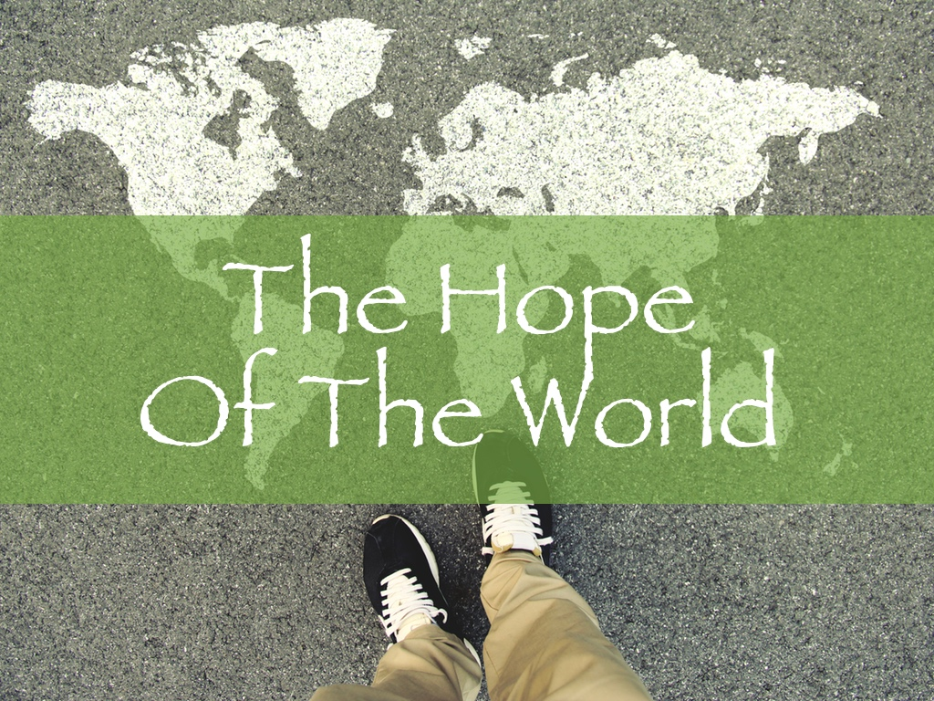 The Hope Of the World.jpg