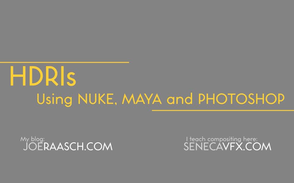 HDRI Tutorial with Nuke, Maya and Photoshop — Joe Raasch