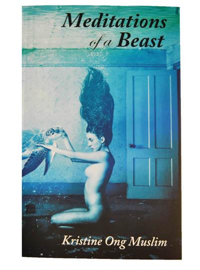 Meditations of a Beast  by Kristine Ong Muslim  Cornerstone Press ,University of Wisconsin-Stevens Point