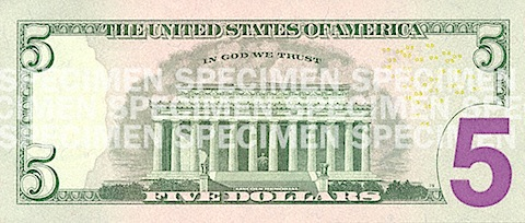 The new Five Dollar bill actually has some colour. Look at that big purple 5! I have always found U.S currency to be terrible from a usability perspective. All the denominations are roughly the same size and colour, making them very difficult to tell apart in your wallet. Thankfully it looks like someone in the treasury has come to their senses, hence the big purple 5.