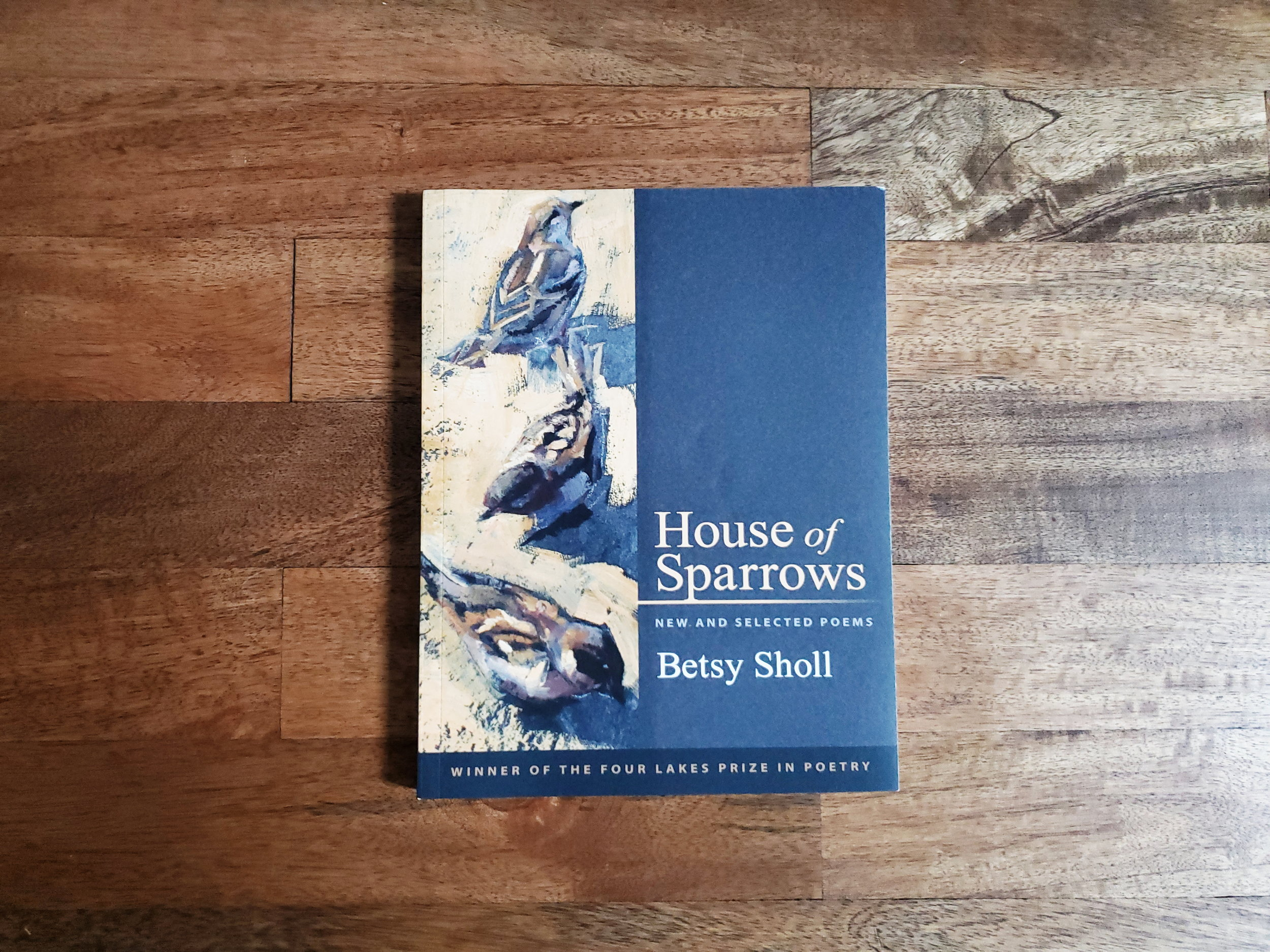 House of Sparrows by Betsy Sholl