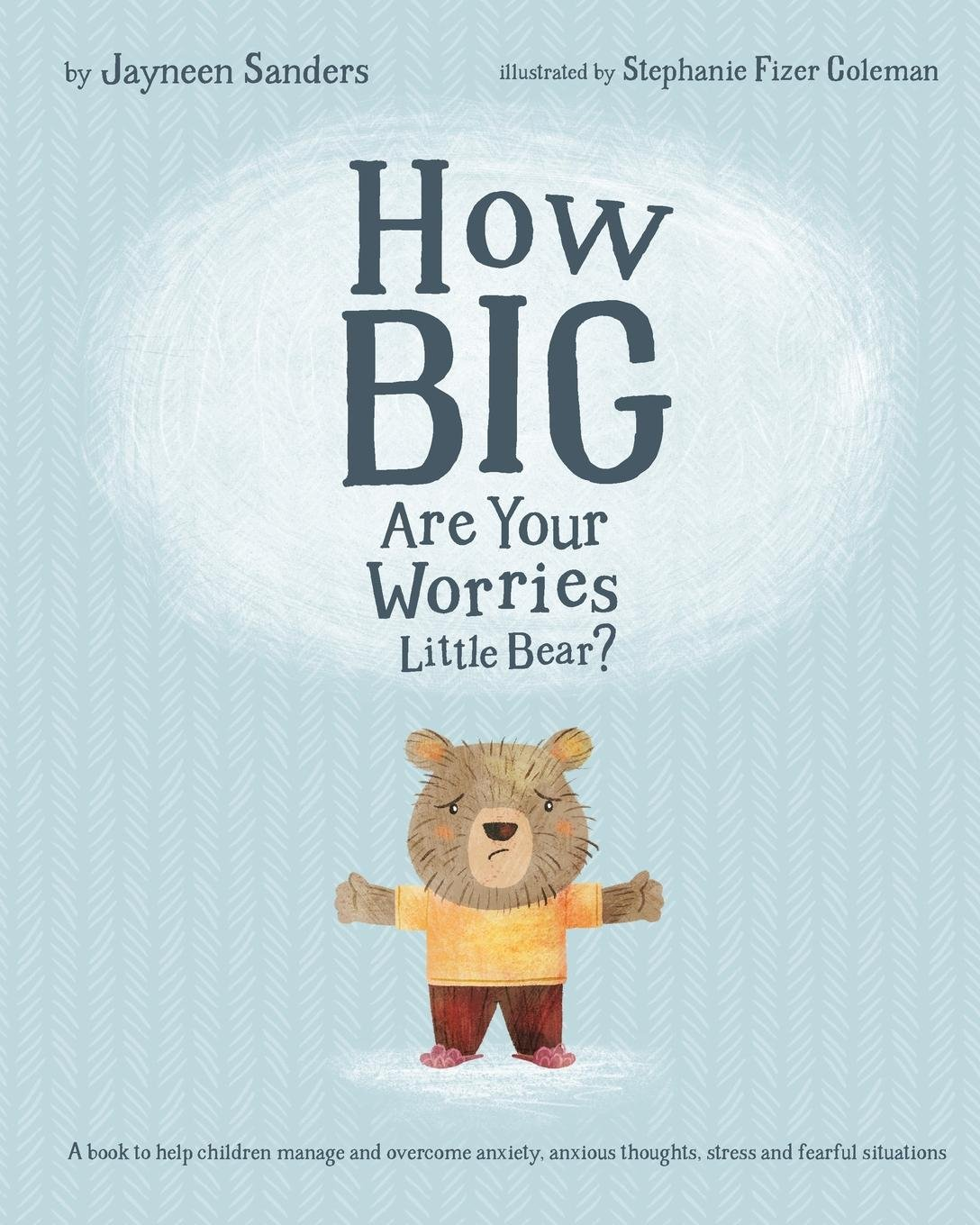 How Big Are Your Worries Little Bear - UpLoad November 2017