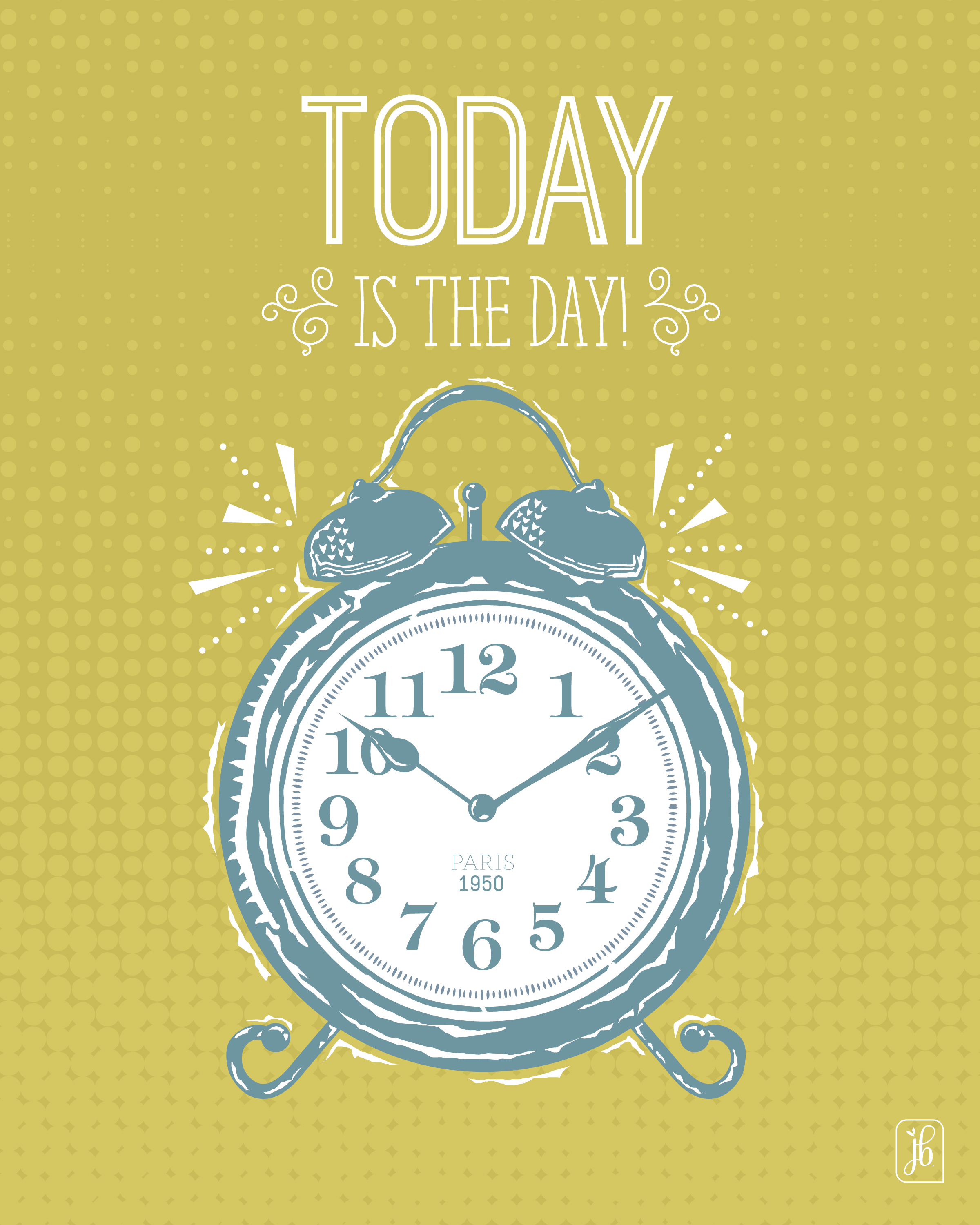 Today is the Day Quote