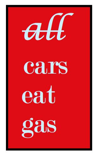 all cars eat gas.jpg