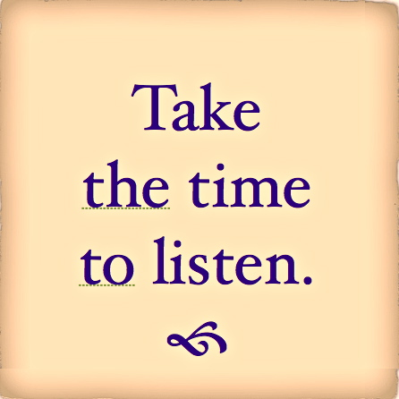 Take the time to Listen.jpg